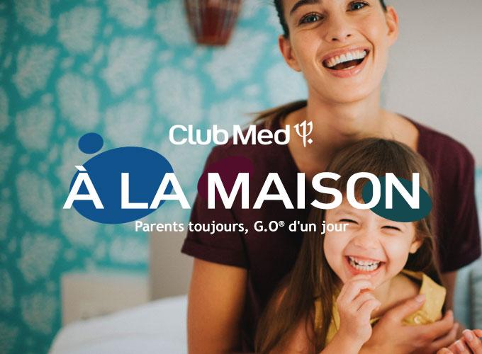 Club Med à la maison